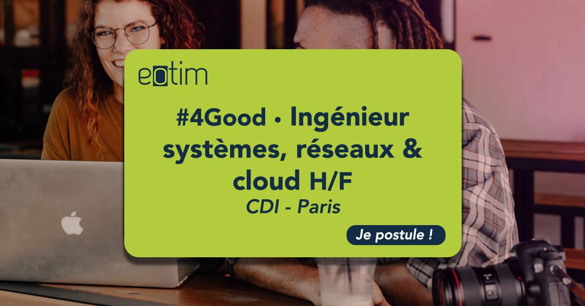 #4Good • Ingénieur Systèmes Réseaux & Cloud H/F