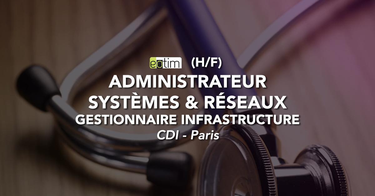Administrateur Système et réseaux / Gestionnaire Infrastructure H/F