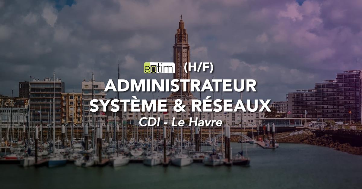Administrateur systèmes et réseaux (H/F)