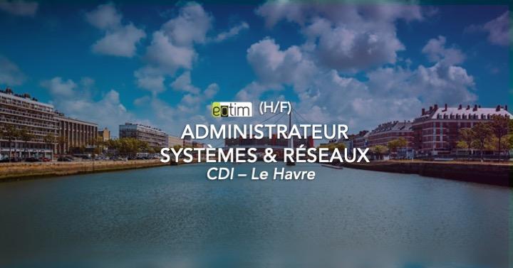 Administrateur Systèmes et Réseaux H/F