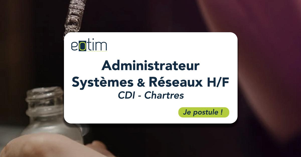 Administrateur Systèmes & Réseaux H/F