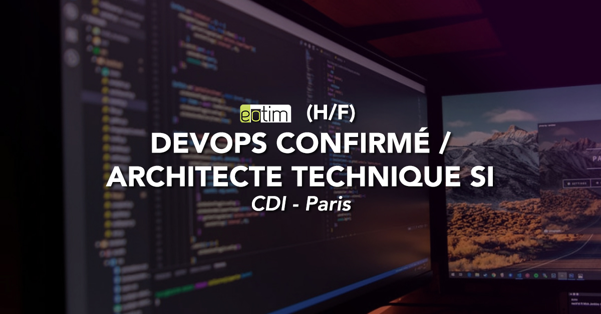 DevOps confirmé / Architecte technique SI (H/F)
