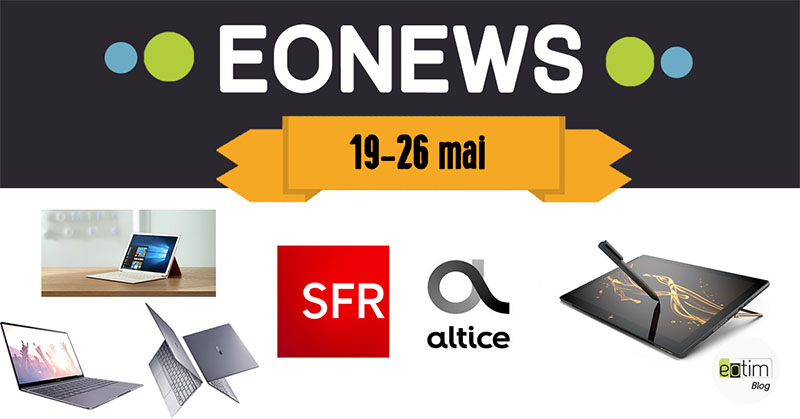 Eonews : l'essentiel de la semaine (19-26 mai)