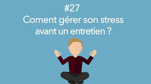Eotips #27 : Comment gérer son stress avant un entretien ?