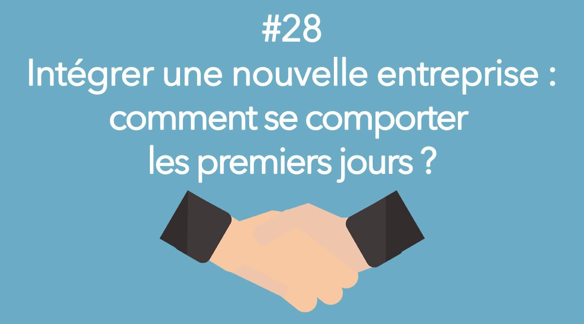 Eotips #28 : Intégrer une nouvelle entreprise : comment se comporter les premiers jours ?