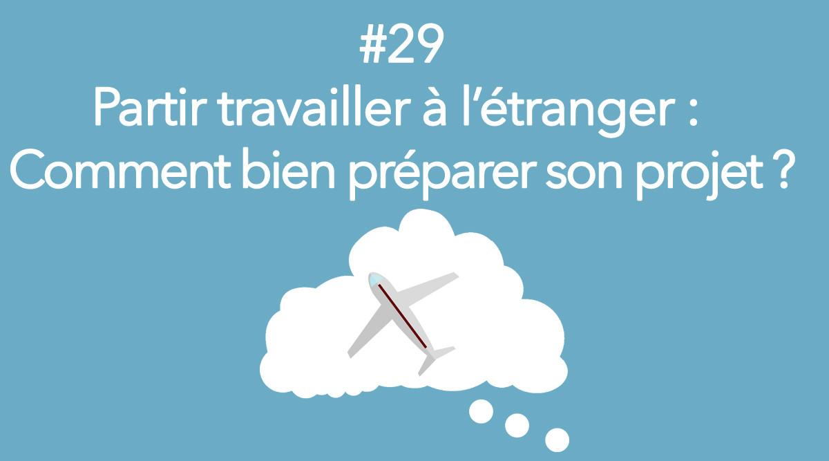 Eotips #29 : Partir travailler à l'étranger : comment bien préparer son projet ?