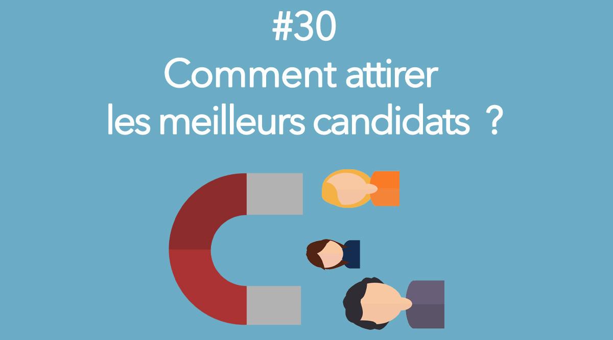 Eotips #30 : Comment attirer les meilleurs candidats ?