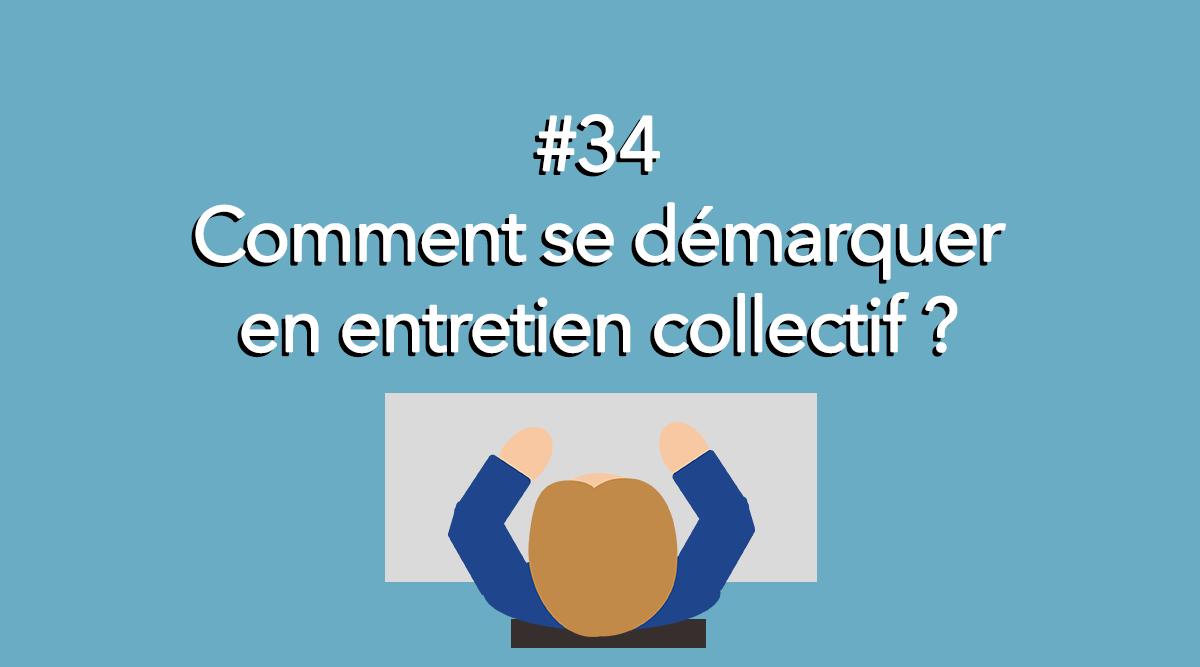 Eotips #34 - Comment se démarquer lors d'un entretien collectif ?