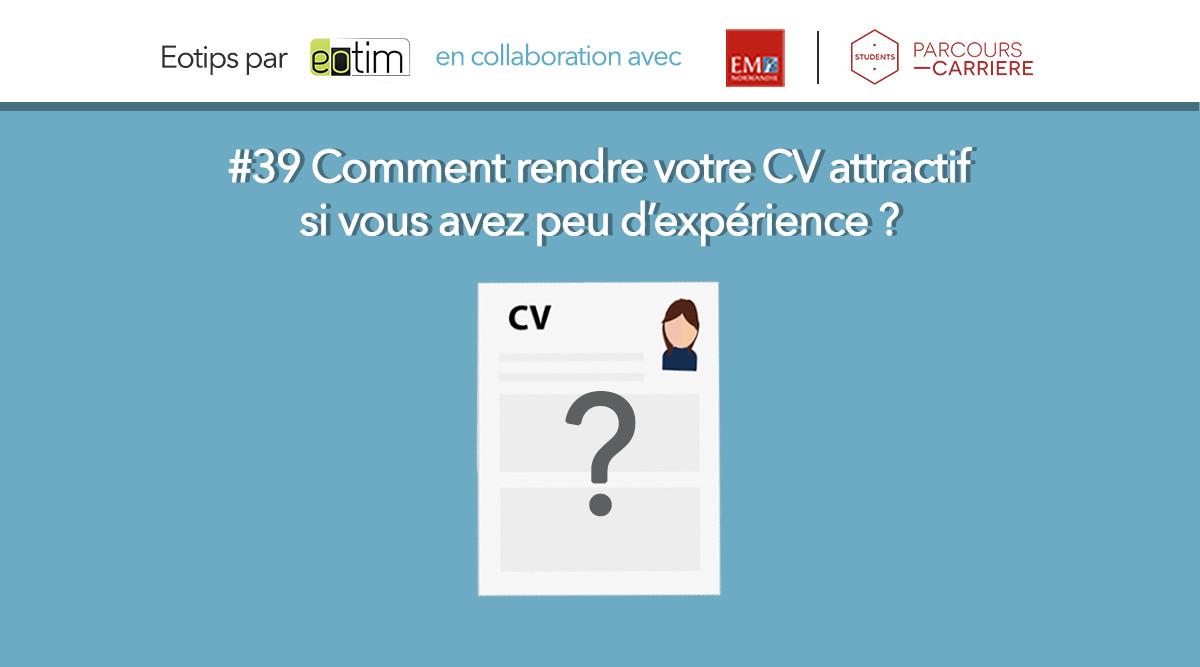 Eotips #39 Comment rendre votre CV attractif si vous avez peu d'expérience ?