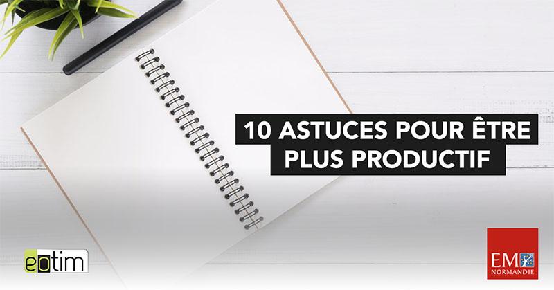 Eotips #62 : 10 astuces pour être plus productif