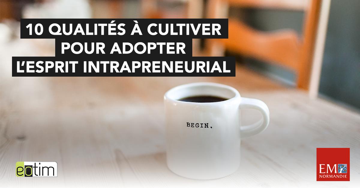 Eotips #65 : 10 qualités à cultiver pour adopter l'esprit intrapreneurial