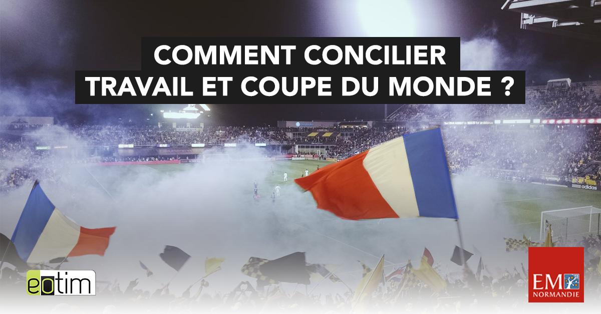Eotips #74 : Comment concilier travail et Coupe du Monde de Football ?