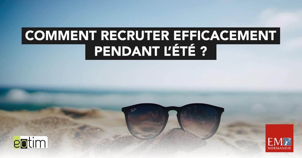 #Eotips 79 : Comment recruter efficacement pendant l'été ?