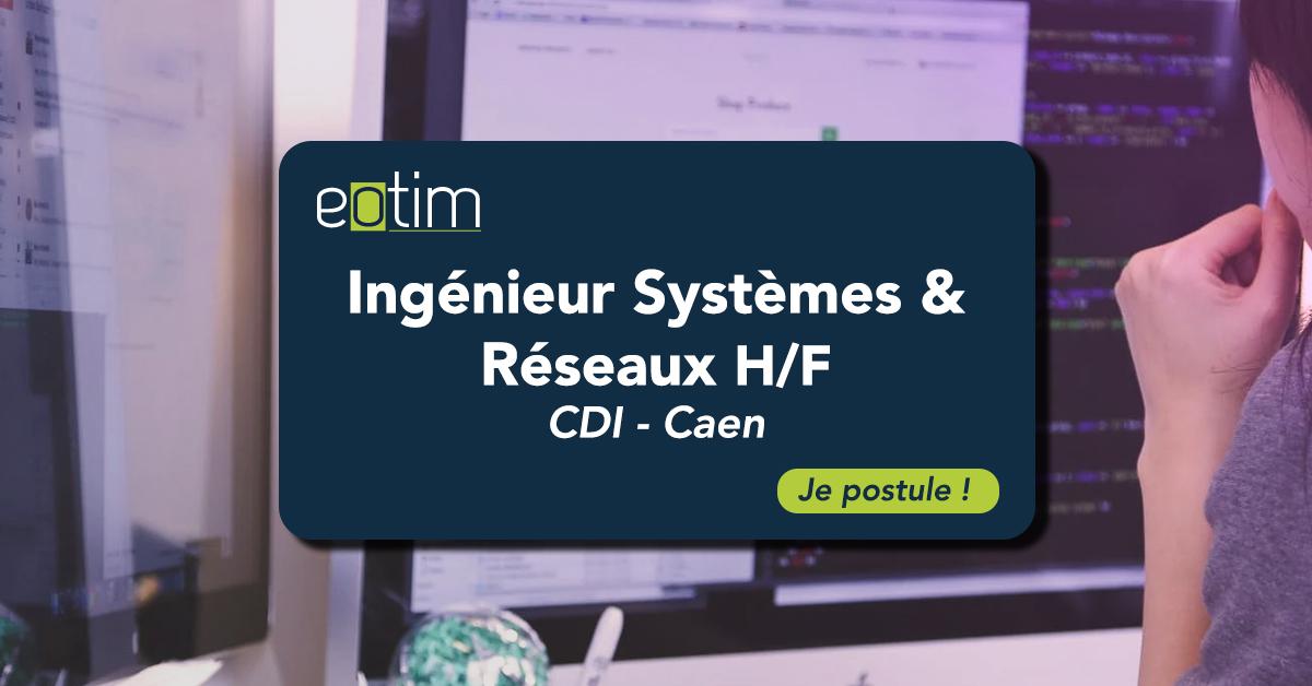 Ingénieur systèmes et réseaux H/F