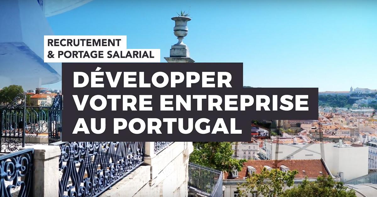 Recrutement et portage salarial : comment développer votre entreprise au Portugal ?