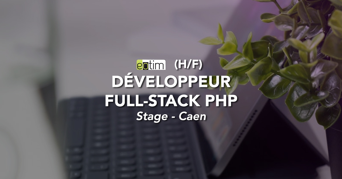 Stage Développeur Full-Stack PHP H/F