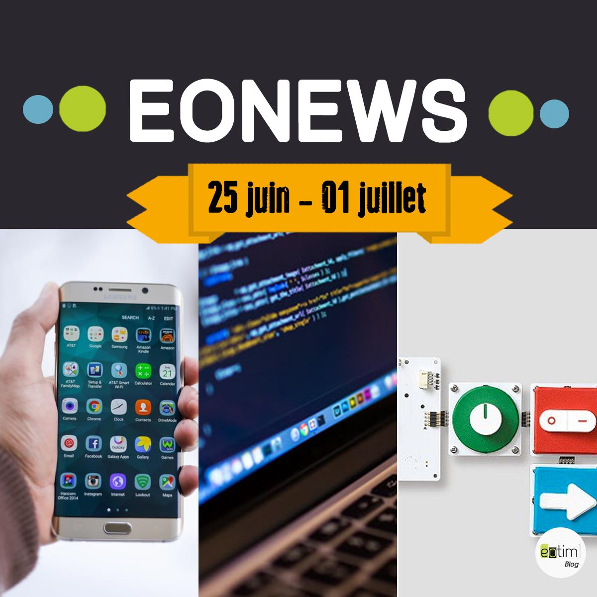 Eonews : l'essentiel de la semaine (25 juin - 1er juillet)