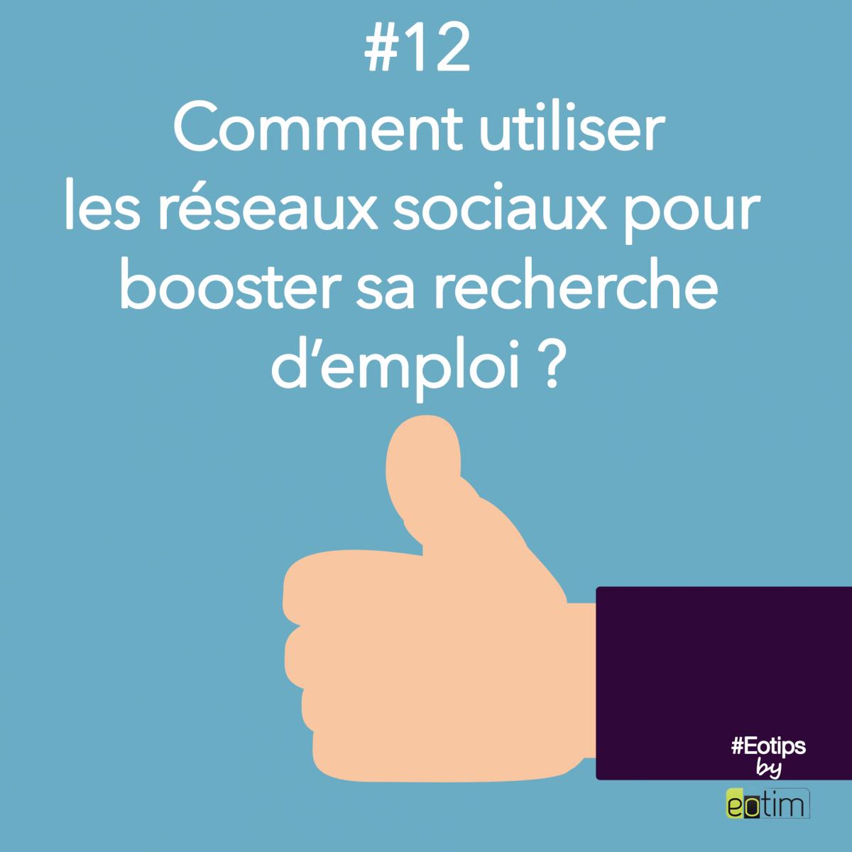 Eotips #12 : Comment bien utiliser les réseaux sociaux pour booster sa recherche d'emploi ?