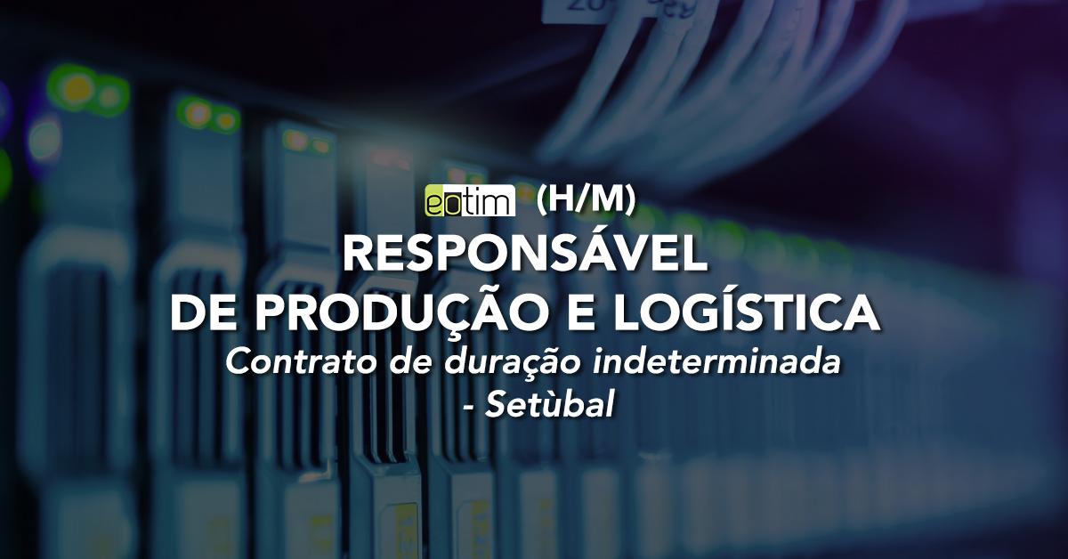 Responsável de Produção e Logística (H/M)